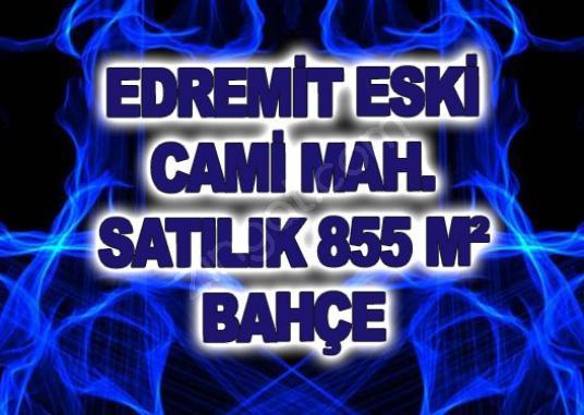 EDREMİT ESKİ CAMİ MAH. SATILIK 855 M² BAHÇE - Logo